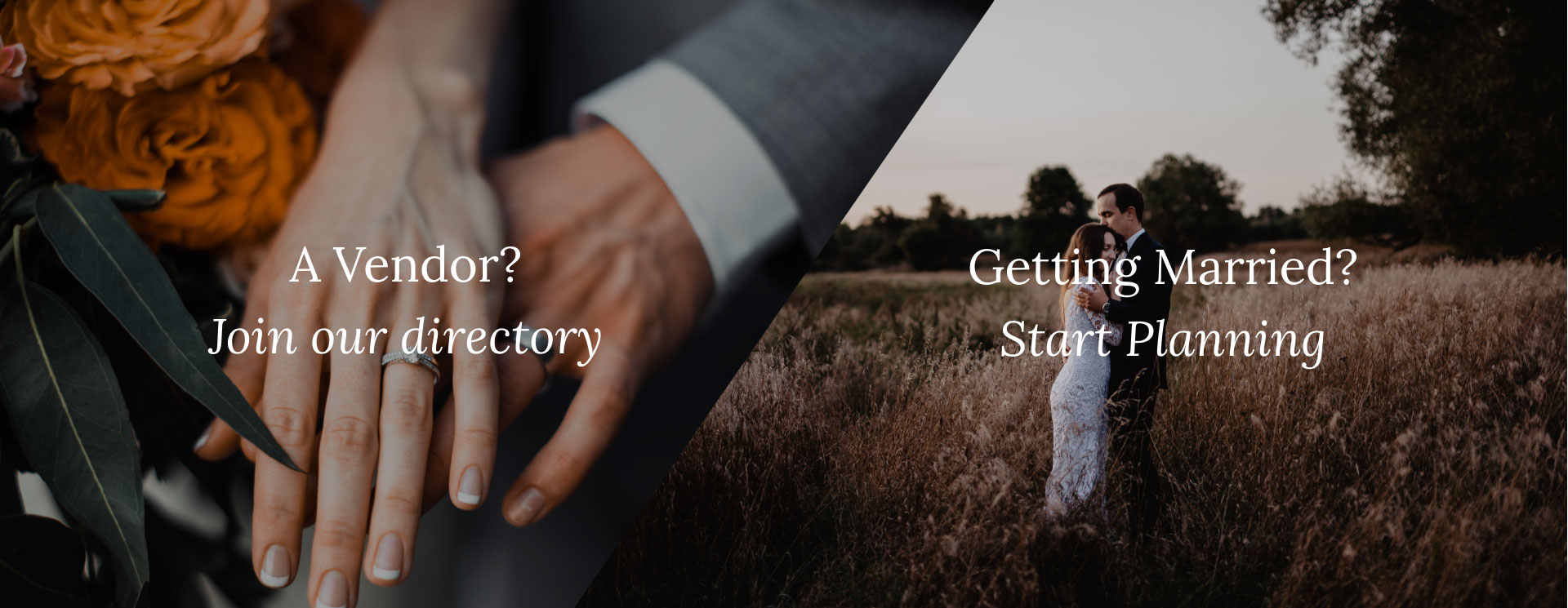 A Vendor? join our directory. Getting married? start planning.
